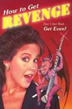 Watch How to Get... Revenge Online Putlocker