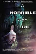 Watch A Horrible Way to Die Online Putlocker