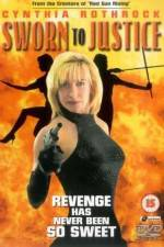 Watch Sworn to Justice Online Putlocker