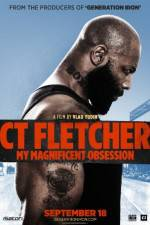 Watch CT Fletcher: My Magnificent Obsession Online Putlocker