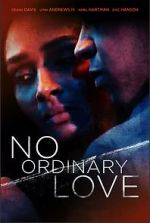 Watch No Ordinary Love Putlocker